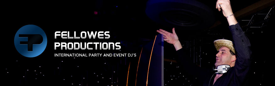 Fellowes Productions - International Party and Event DJ's